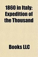1860 in Italy: Expedition of the Thousand, Siege of Gaeta, Treaty of Turin, Battle of Volturnus, Battle of Calatafimi