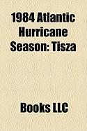 1984 Atlantic Hurricane Season: Tropical Storm Isidore, Hurricane Diana, Hurricane Klaus, Hurricane Lili