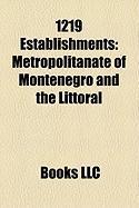 1219 Establishments: Metropolitanate of Montenegro and the Littoral, El Mansoura, Egypt, Eparchy of Zahumlje and Herzegovina, Veste Oberhau