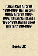 Italian Civil Aircraft 1990-1999: Italian Civil Utility Aircraft 1990-1999, Italian Sailplanes 1990-1999, Italian Sport Aircraft 1990-1999