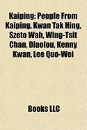 Kaiping: People from Kaiping, Kwan Tak Hing, Szeto Wah, Wing-Tsit Chan, Diaolou, Kenny Kwan, Lee Quo-Wei