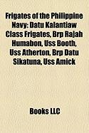 Frigates of the Philippine Navy: Datu Kalantiaw Class Frigates, Brp Rajah Humabon, USS Booth, USS Atherton, Brp Datu Sikatuna, USS Amick