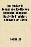 Ice Hockey in Tennessee: Ice Hockey Teams in Tennessee, Nashville Predators, Knoxville Ice Bears