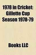 1978 in Cricket: Gillette Cup Season 1978-79