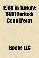 1980 in Turkey: 1980 Turkish Coup D'Etat