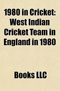 1980 in Cricket: West Indian Cricket Team in England in 1980