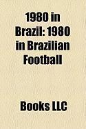 1980 in Brazil: 1980 in Brazilian Football