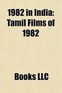 1982 in India: Tamil Films of 1982, Bollywood Films of 1982, Great Bombay Textile Strike, 1982 Asian Games, 1982 Bijon Setu Killings