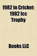 1982 in Cricket: 1982 ICC Trophy
