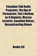 Canadian Talk Radio Programs: The Age of Persuasion