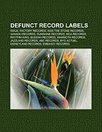 Defunct Record Labels: Wiiija, Factory Records, Kiss the Stone Records, Xanadu Records, Sunshine Records, MCA Records, Rhythm King