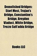Demolished Bridges: Stari Most
