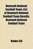 Denmark National Football Team: List of Denmark National Football Team Results