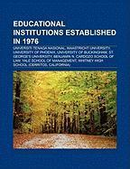 Educational Institutions Established in 1976: Universiti Tenaga Nasional, Maastricht University, University of Phoenix