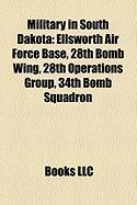 Military in South Dakota: Ellsworth Air Force Base
