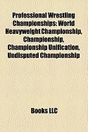 Professional Wrestling Championships: World Heavyweight Championship