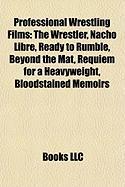 Professional Wrestling Films (Study Guide): The Wrestler