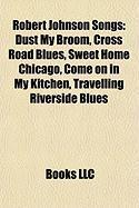 Robert Johnson Songs: Dust My Broom