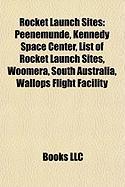 Rocket Launch Sites: List of Rocket Launch Sites