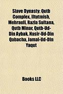 Slave Dynasty: Qutb Complex