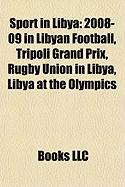 Sport in Libya: 2008-09 in Libyan Football, Tripoli Grand Prix, Rugby Union in Libya, Libya at the Olympics, Wefaq Ajdabiya