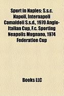 Sport in Naples: S.S.C. Napoli, Internapoli Camaldoli S.S.D., 1970 Anglo-Italian Cup, F.C. Sporting Neapolis Mugnano, 1974 Federation C