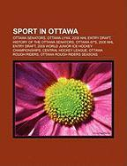 Sport in Ottawa: Ottawa Senators, Ottawa Lynx, 2008 NHL Entry Draft, History of the Ottawa Senators, Ottawa 67's, 2005 NHL Entry Draft