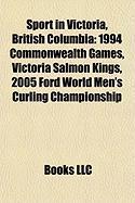 Sport in Victoria, British Columbia: 1994 Commonwealth Games