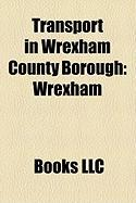Transport in Wrexham County Borough: Wrexham