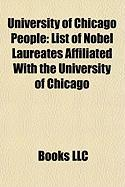 University of Chicago People: List of Nobel Laureates Affiliated with the University of Chicago
