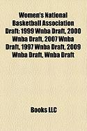 Women's National Basketball Association Draft: 1999 WNBA Draft, 2000 WNBA Draft, 2007 WNBA Draft, 1997 WNBA Draft, 2009 WNBA Draft