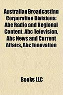 Australian Broadcasting Corporation Divisions: ABC Radio and Regional Content