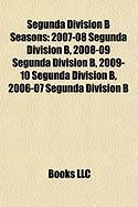 Segunda Division B Seasons: 2007-08 Segunda Division B