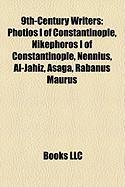 9th-Century Writers: Photios I of Constantinople, Nikephoros I of Constantinople, Nennius, Al-Jahiz, Asaga, Rabanus Maurus