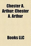 Chester A. Arthur: Chester A. Arthur