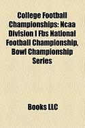 College Football Championships: NCAA Division I Fbs National Football Championship