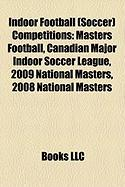 Indoor Football (Soccer) Competitions: Masters Football