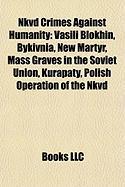 Nkvd Crimes Against Humanity: Vasili Blokhin