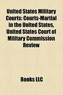 United States Military Courts: Courts-Martial in the United States