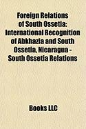 Foreign Relations of South Ossetia: International Recognition of Abkhazia and South Ossetia