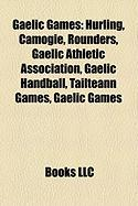 Gaelic Games: Gaelic Athletic Association