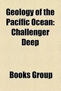 Geology of the Pacific Ocean: Challenger Deep