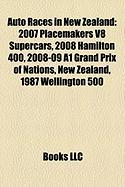 Auto Races in New Zealand: 2007 Placemakers V8 Supercars, 2008 Hamilton 400, 2008-09 A1 Grand Prix of Nations, New Zealand, 1987 Wellington 500