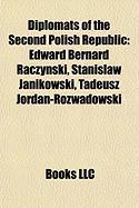 Diplomats of the Second Polish Republic: Edward Bernard Raczy?ski