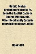 Gothic Revival Architecture in Ohio: St. John the Baptist Catholic Church (Maria Stein, Ohio)