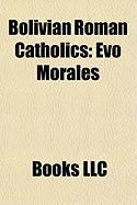 Bolivian Roman Catholics: Evo Morales, Jose Clemente Maurer