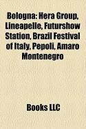 Bologna: Hera Group, Lineapelle, Futurshow Station, Brazil Festival of Italy, Pepoli, Amaro Montenegro, Bologna Metropolitan Ar