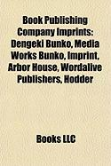 Book Publishing Company Imprints: Dengeki Bunko, Media Works Bunko, Imprint, Arbor House, Wordalive Publishers, Hodder
