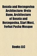 Bosnia and Herzegovina Architecture: Vrelo Bune, Architecture of Bosnia and Herzegovina, Stari Most, Ferhat Pasha Mosque