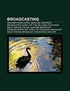 Broadcasting: Weather Forecasting, Head End, European Broadcasting Union, Off-The-Air, Cable Television Relay Service Station